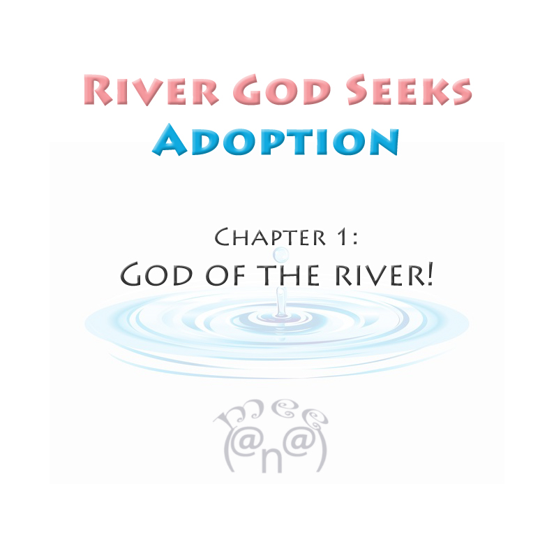 River God Seeks Adoption Vol. 1 Ch. 1 God of the river!